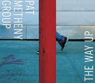 Pat Metheny Group : The Way Up