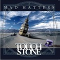 Touchstone : Mad Hatters