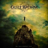 Guilt Machine : On This Perfect Day