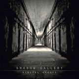 Shadow Gallery : Digital Ghosts