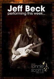 Jeff Beck : Performing This Week... Live at Ronnie Scott's Jazz Club