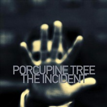 Porcupine Tree : The Incident
