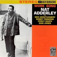 Nat Adderley : Work Song